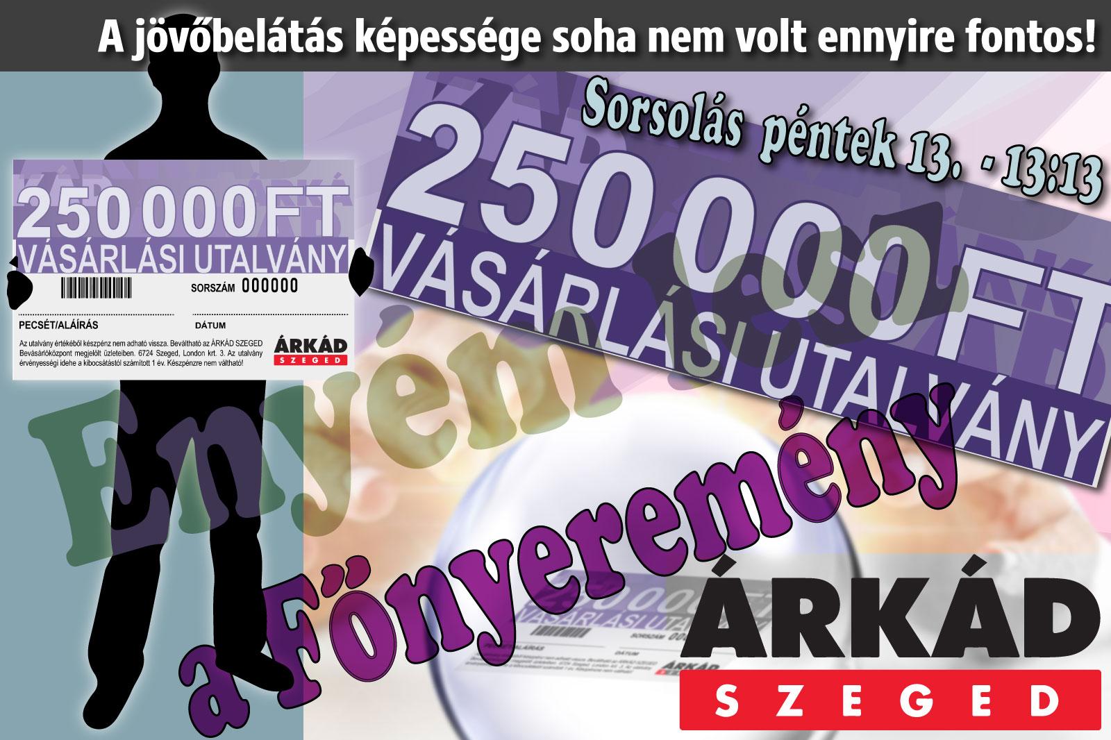 Árkád Szeged - Enyém lesz játék
